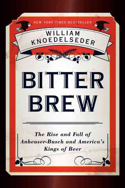 Bitter Brew By Knoedelseder, William