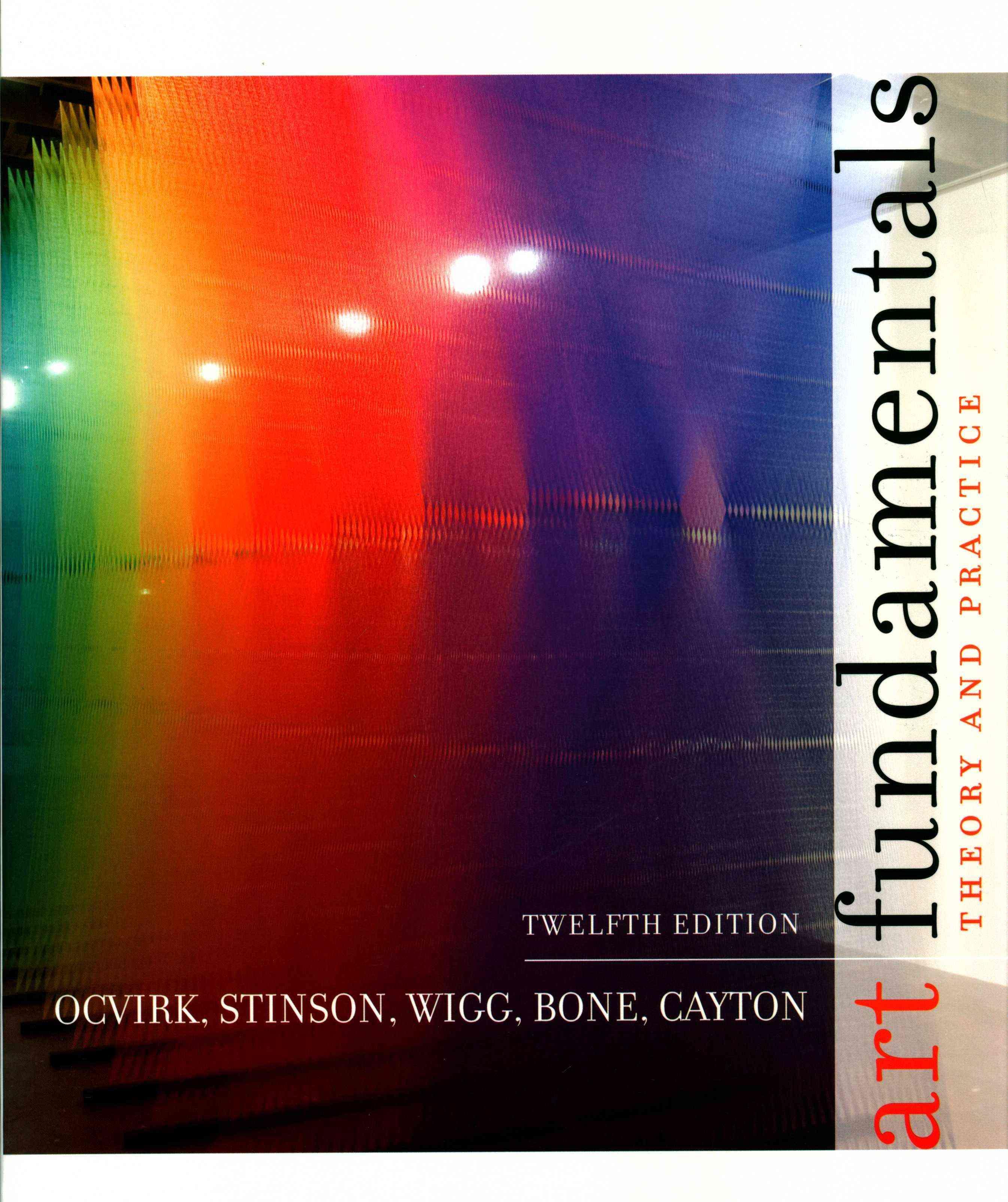 Art Fundamentals By Ocvirk, Otto G./ Wigg, Philip R./ Bone, Robert O./ Cayton, David L.